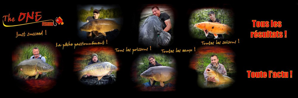 The ONE Fishing.fr, Tous les résultats et l'actu The ONE !